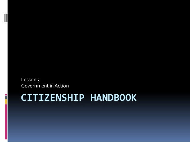 CITIZENSHIP HANDBOOK Lesson 3 Government in Action