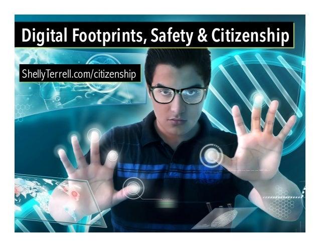 Digital Footprints, Safety & Citizenship ShellyTerrell.com/citizenship