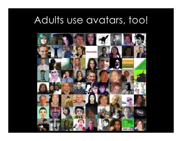 Adults use avatars, too!
