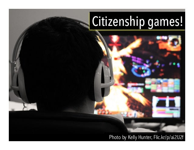 Photo by Kelly Hunter, Flic.kr/p/ai2U2f Citizenship games!