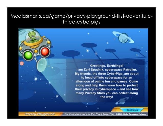 Mediasmarts.ca/game/privacy-playground-first-adventure- three-cyberpigs