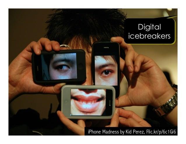 iPhone Madness by Kid Perez, Flic.kr/p/6c1Gi6 Digital icebreakers
