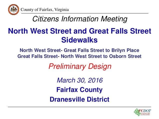 County of Fairfax, Virginia 1 Citizens Information Meeting North West Street and Great Falls Street Sidewalks North West S...