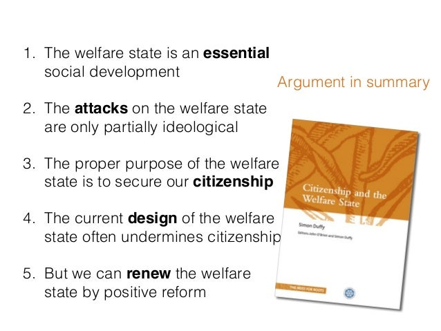 development of the welfare state Porated in the state developmental strategy: a development ideology that subordinated welfare to economic effi ciency, discouraged dependence on the state, promoted private source of welfare, and.