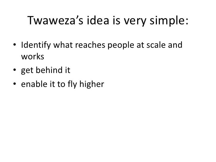Some examples of Twaweza's work