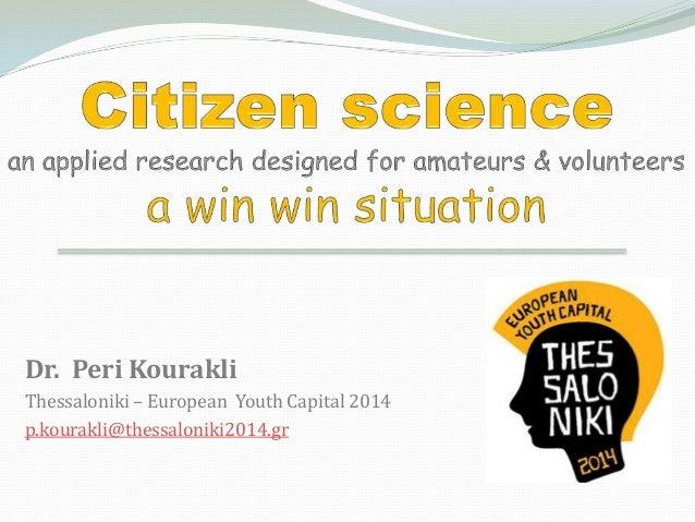 Dr. Peri Kourakli Thessaloniki – European Youth Capital 2014 p.kourakli@thessaloniki2014.gr