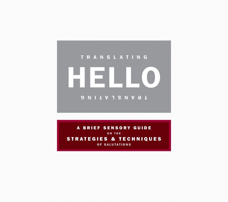T R A N S L A T i N g     HELLO    T R A N S L A T i N g       A BRIEF SENSORY GUIDE             ON THE  STRATEGIES & TECH...