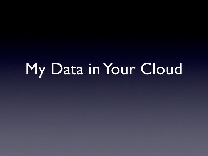 My Data in Your Cloud