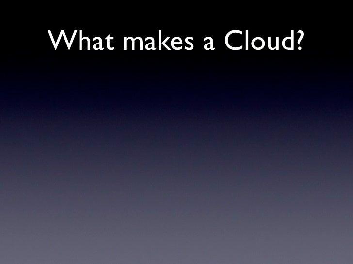 What makes a Cloud?