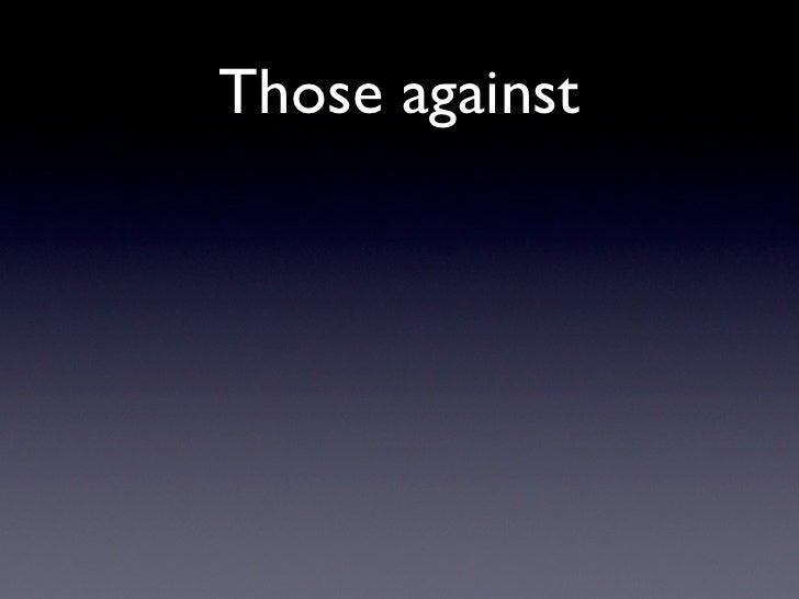 Those against