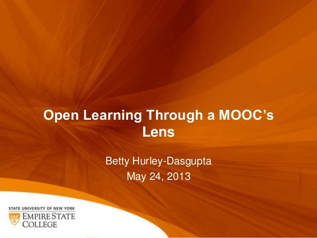 Open Learning Through a MOOC'sLensBetty Hurley-DasguptaMay 24, 2013