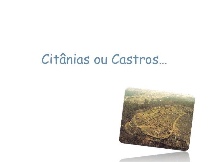 Citânias ou Castros…<br />
