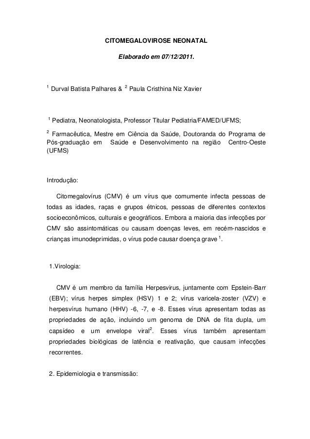 CITOMEGALOVIROSE NEONATAL Elaborado em 07/12/2011. 1 Durval Batista Palhares & 2 Paula Cristhina Niz Xavier 1 Pediatra, Ne...