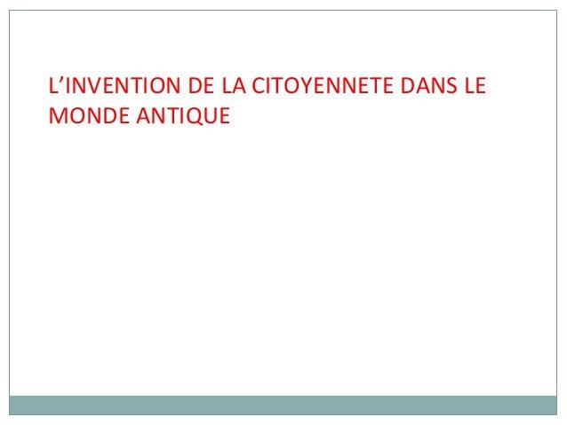 L'INVENTION DE LA CITOYENNETE DANS LE MONDE ANTIQUE