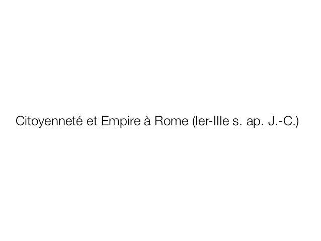 Citoyenneté et Empire à Rome (Ier-IIIe s. ap. J.-C.)