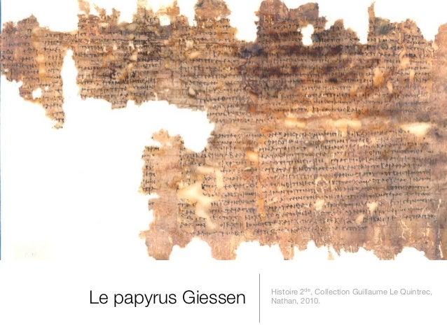 Le papyrus Giessen   Histoire 2de, Collection Guillaume Le Quintrec,                     Nathan, 2010.