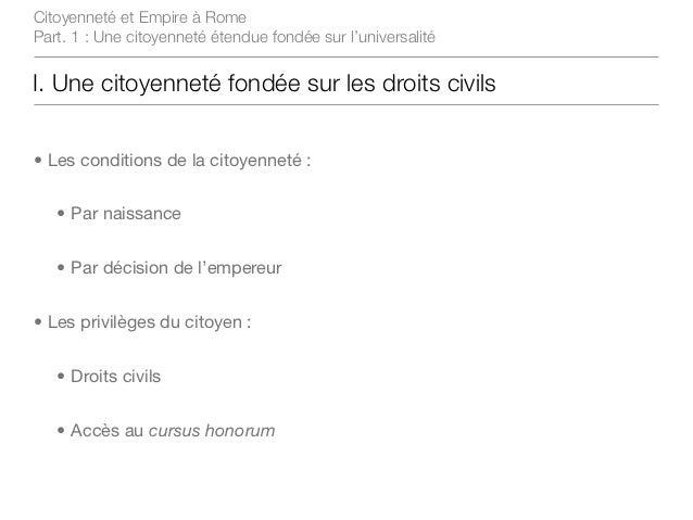 Citoyenneté et Empire à RomePart. 1 : Une citoyenneté étendue fondée sur l'universalitéI. Une citoyenneté fondée sur les d...