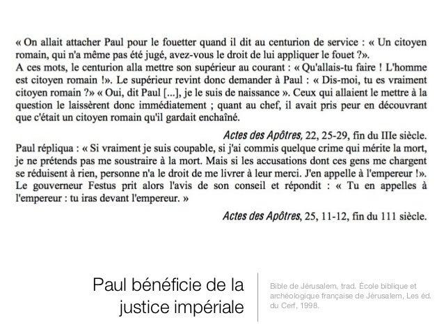 Paul bénéficie de la    Bible de Jérusalem, trad. École biblique et                       archéologique française de Jérusa...