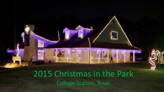 2015 christmas in the park college station - College Station Christmas Lights Park