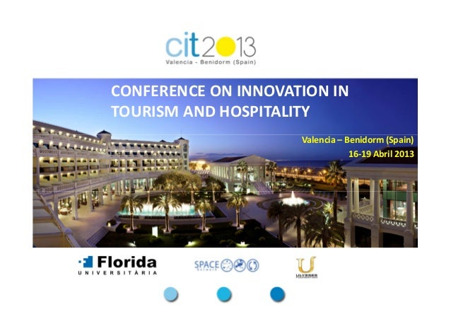 CONFERENCE ON INNOVATION INTOURISM AND HOSPITALITY                     Valencia – Benidorm (Spain)                        ...