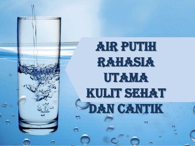 Manfaat air putih bagi kesehatan dan kecantikan