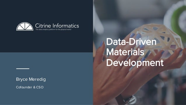 Data-Driven Materials Development Cofounder & CSO Bryce Meredig