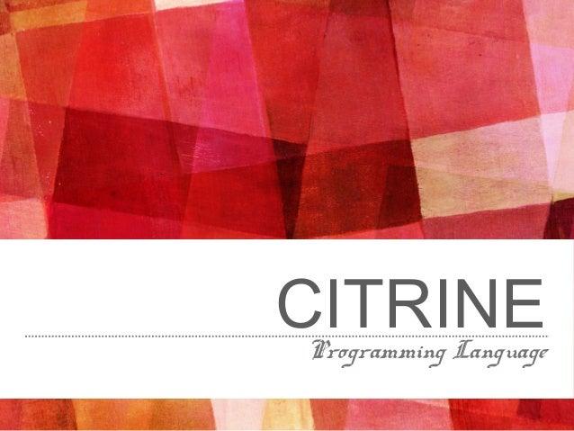 CITRINEProgramming Language