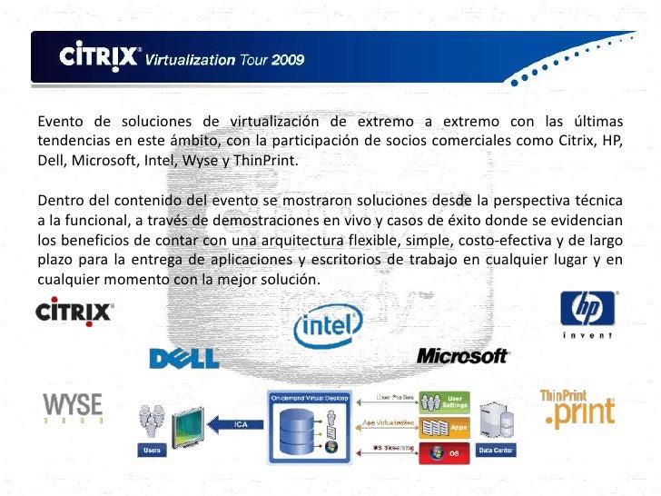 Citrix Virtualization Tour 2009<br />Guadalajara, Jalisco - Septiembre de 2009<br />Evento de soluciones de virtualización...