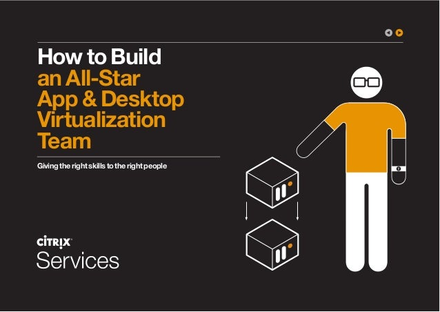How to Build an All-Star App & Desktop Virtualization Team Giving the right skills to the right people