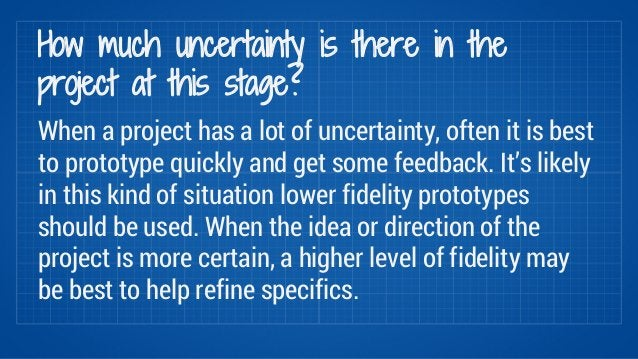 How much uncertainty is there in the  project at this stage?  When a project has a lot of uncertainty, often it is best  t...