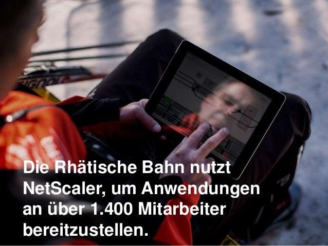 Die Rhätische Bahn nutzt NetScaler, um Anwendungen an über 1.400 Mitarbeiter bereitzustellen.