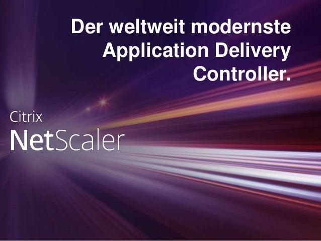 Der weltweit modernste Application Delivery Controller.