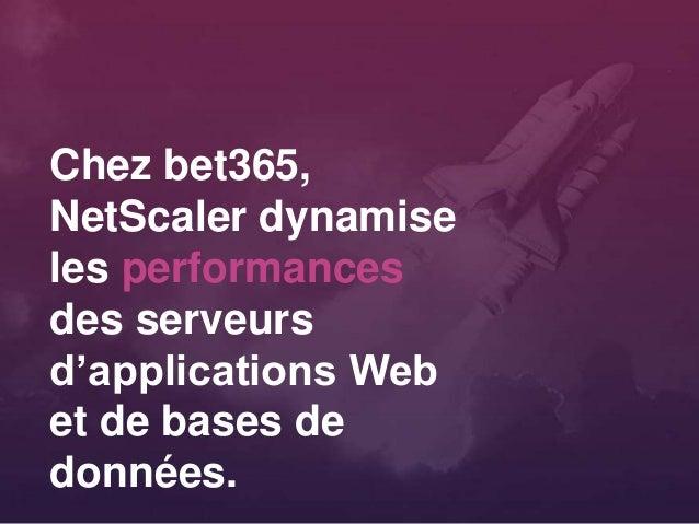 Chez bet365, NetScaler dynamise les performances des serveurs d'applications Web et de bases de données.