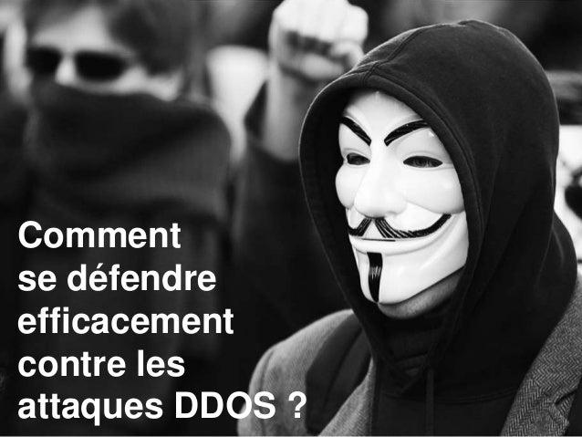 Comment se défendre efficacement contre les attaques DDOS ?