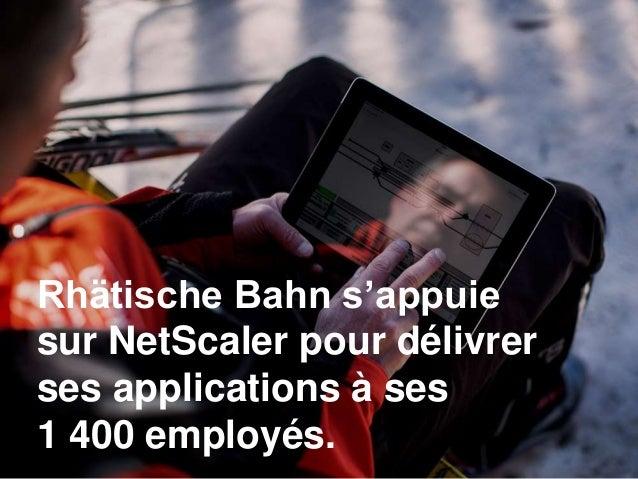 Rhätische Bahn s'appuie sur NetScaler pour délivrer ses applications à ses 1 400 employés.