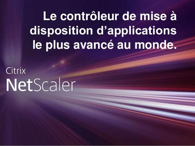 Le contrôleur de mise à disposition d'applications le plus avancé au monde.