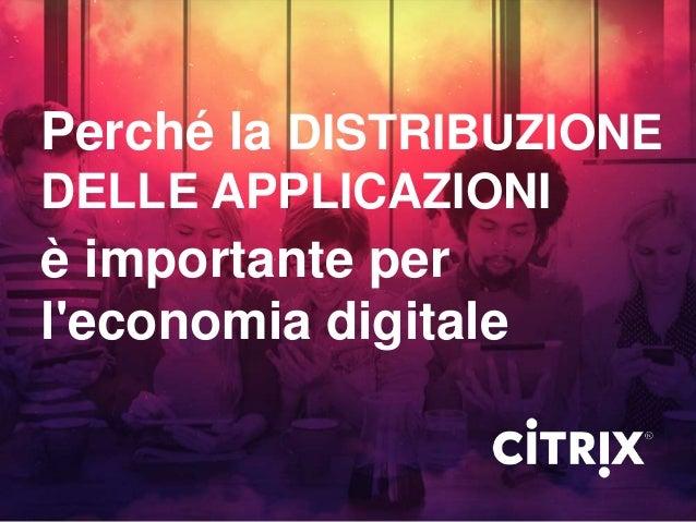 Perché la DISTRIBUZIONE DELLE APPLICAZIONI è importante per l'economia digitale