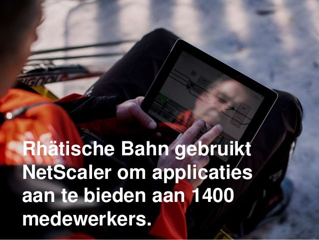 Rhätische Bahn gebruikt NetScaler om applicaties aan te bieden aan 1400 medewerkers.