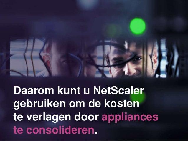 Daarom kunt u NetScaler gebruiken om de kosten te verlagen door appliances te consolideren.