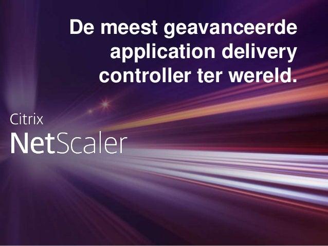 De meest geavanceerde application delivery controller ter wereld.