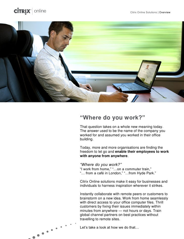 """Citrix Online Solutions   Overview""""Where do you work?""""That question takes on a whole new meaning today.The answer used to ..."""