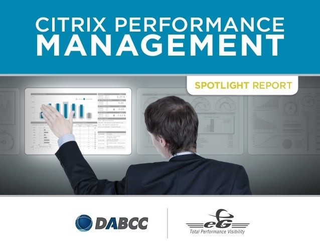 CITRIX PERFORMANCE  MANAGEMENT  Spotlight Report