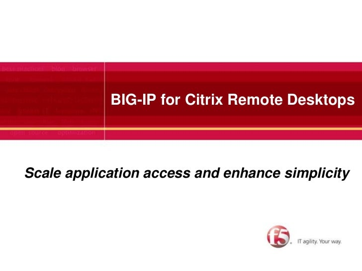 BIG-IP for Citrix Remote Desktops<br />Scale application access and enhance simplicity<br />