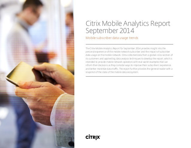 Citrix Mobile Analytics Report September 2014 Mobile subscriber data usage trends The Citrix Mobile Analytics Report for S...