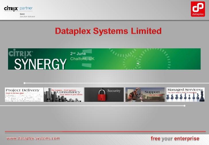 Security     Dataplex Systems Limited, Orbit House, Albert Street, Manchester, M300BL Tel: 0845 260 5757 Fax: 0845 260 575...