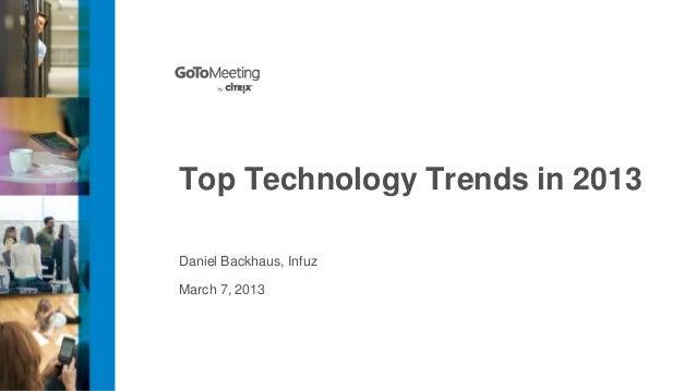 Top Technology Trends in 2013Daniel Backhaus, InfuzMarch 7, 2013