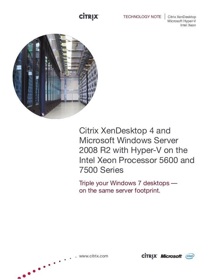 TECHNOLOGY NOTE   Citrix XenDesktop                                    Microsoft Hyper-V                                  ...