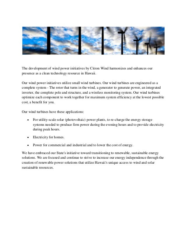 The development of wind power initiatives by Citron Wind harmonizes and enhances ourpresence as a clean technology resourc...