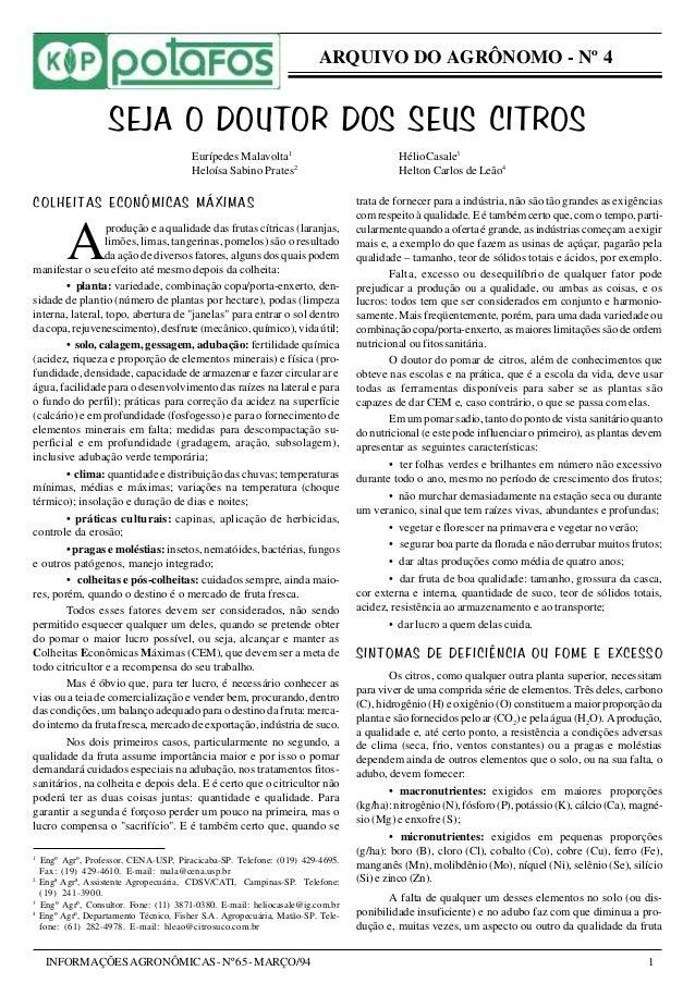 ARQUIVO DO AGRÔNOMO - Nº 4  SEJA O DOUTOR DOS SEUS CITROS  Eurípedes Malavolta1  Heloísa Sabino Prates2  COLHEITAS ECONÔMI...