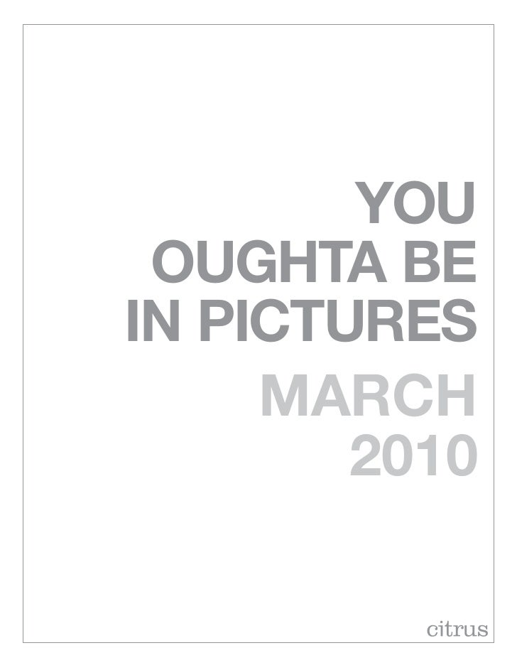you oughta bein pictures     march        2010